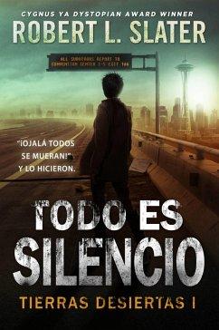 Todo es silencio - Tierras desiertas I (eBook, ePUB)