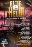 At The Helm: Volume 2: A Sci-Fi Bridge Anthology (eBook, ePUB)