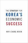 The Strategy for Korea's Economic Success (eBook, PDF)