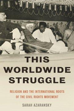 This Worldwide Struggle (eBook, PDF) - Azaransky, Sarah