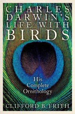 Charles Darwin's Life With Birds (eBook, PDF) - Frith, Clifford B.