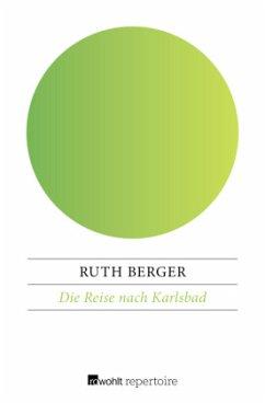 Die Reise nach Karlsbad - Berger, Ruth