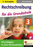 Rechtschreibung für die Grundschule / Klasse 3