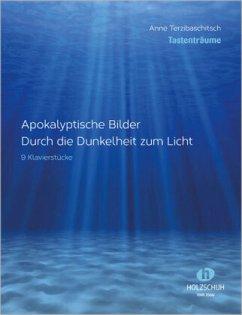 Apokalyptische Bilder - Durch die Dunkelheit zum Licht, für Klavier - Terzibaschitsch, Anne