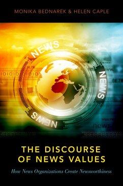 The Discourse of News Values (eBook, PDF) - Bednarek, Monika; Caple, Helen