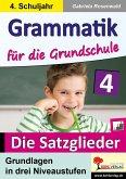 Grammatik für die Grundschule - Die Satzglieder / Klasse 4