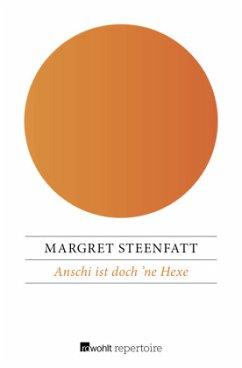 Anschi ist doch 'ne Hexe - Steenfatt, Margret