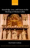 Knowledge, Love, and Ecstasy in the Theology of Thomas Gallus (eBook, PDF)