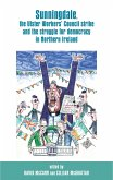 Sunningdale, the Ulster Workers' Council strike and the struggle for democracy in Northern Ireland (eBook, ePUB)