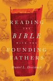 Reading the Bible with the Founding Fathers (eBook, PDF)