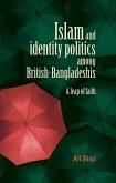 Islam and identity politics among British-Bangladeshis (eBook, ePUB)