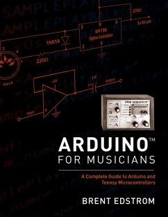 Arduino for Musicians (eBook, PDF) - Edstrom, Brent