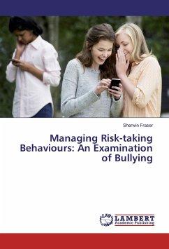 Managing Risk-taking Behaviours: An Examination of Bullying