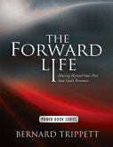 The Forward Life: Moving Beyond Your Past Into God's Promises (eBook, ePUB)