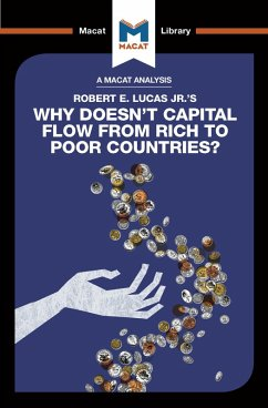 An Analysis of Robert E. Lucas Jr.'s Why Doesn't Capital Flow from Rich to Poor Countries? (eBook, ePUB)