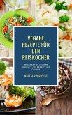 Vegane Rezepte für den Reiskocher - Insgesamt 50 leckere Gerichte / 20 Rezepte mit Quinoa (Kochen mit dem Reiskocher, #1) (eBook, ePUB)