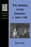The Making of the Dentiste, c. 1650-1760 (eBook, PDF)