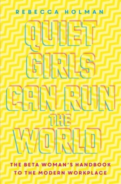 Quiet Girls Can Run the World (eBook, ePUB) - Holman, Rebecca