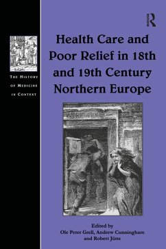 Health Care and Poor Relief in 18th and 19th Century Northern Europe (eBook, ePUB) - Grell, Ole Peter; Cunningham, Andrew