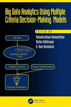 Big Data Analytics Using Multiple Criteria Decision-Making Models (eBook, PDF)