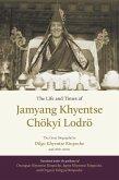 The Life and Times of Jamyang Khyentse Chökyi Lodrö (eBook, ePUB)