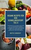 Vegane Rezepte für den Schnellkochtopf Teil II (eBook, ePUB)