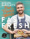 Miguel Barclay's FAST & FRESH One Pound Meals (eBook, ePUB)