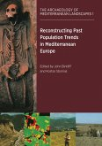 Reconstructing Past Population Trends in Mediterranean Europe (3000 BC - AD 1800) (eBook, ePUB)