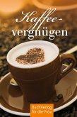 Kaffeevergnügen (eBook, ePUB)