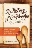 A History of Cookbooks (eBook, ePUB)