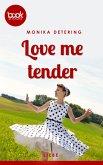 Love me tender (Kurzgeschichte, Liebe) (eBook, ePUB)
