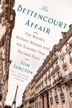 The Bettencourt Affair (eBook, ePUB) - Sancton, Tom