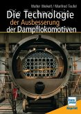 Die Technologie der Ausbesserung der Dampflokomotiven (Mängelexemplar)
