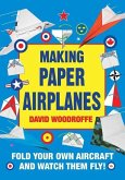 Making Paper Airplanes: Fold Your Own Aircraft and Watch Them Fly!