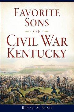 Favorite Sons of Civil War Kentucky