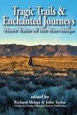 Tragic Trails & Enchanted Journeys