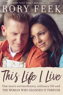 This Life I Live: One Man's Extraordinary, Ordinary Life and the Woman Who Changed It Forever - Feek, Rory