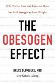 The Obesogen Effect: Why We Eat Less and Exercise More But Still Struggle to Lose Weight