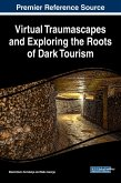 Virtual Traumascapes and Exploring the Roots of Dark Tourism