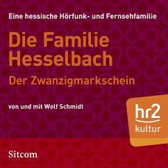 Die Familie Hesselbach - Der Zwanzigmarkschein (MP3-Download) - Schmidt, Wolf