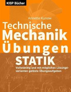Technische Mechanik I Statik Übungen (eBook, PDF)