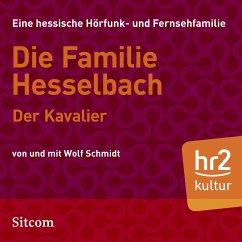 Die Familie Hesselbach - Der Kavalier (MP3-Download) - Schmidt, Wolf
