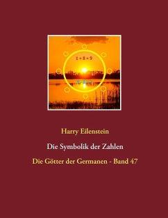Die Symbolik der Zahlen (eBook, ePUB) - Eilenstein, Harry