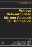 Von den Reformkonzilien bis zum Vorabend der Reformation (eBook, ePUB)