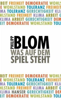 Was auf dem Spiel steht (eBook, ePUB) - Blom, Philipp