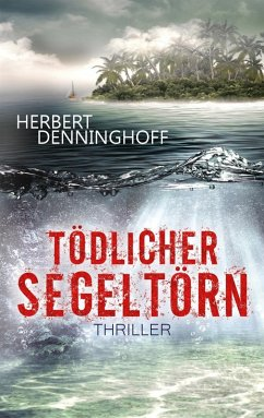 Tödlicher Segeltörn (eBook, ePUB) - Denninghoff, Herbert