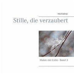 Stille, die verzaubert (eBook, ePUB)