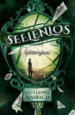 Splitterglanz / Seelenlos Bd.1 - Maibach, Juliane
