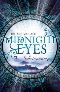 Schattenträume / Midnight Eyes Bd.1 - Maibach, Juliane