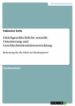 Gleichgeschlechtliche sexuelle Orientierung und Geschlechtsidentitätsentwicklung (eBook, PDF)